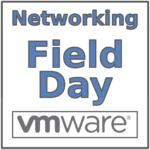 Networking Field Day Exclusive with VMware