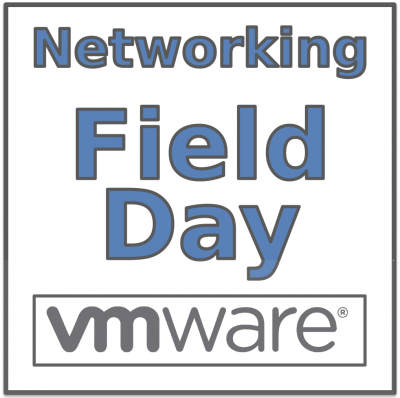 Networking Field Day Exclusive with VMware - Tech Field Day